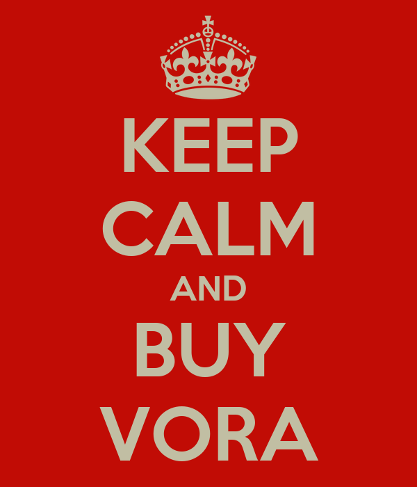 KEEP CALM AND BUY VORA