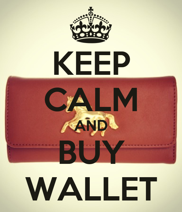 KEEP CALM AND BUY WALLET