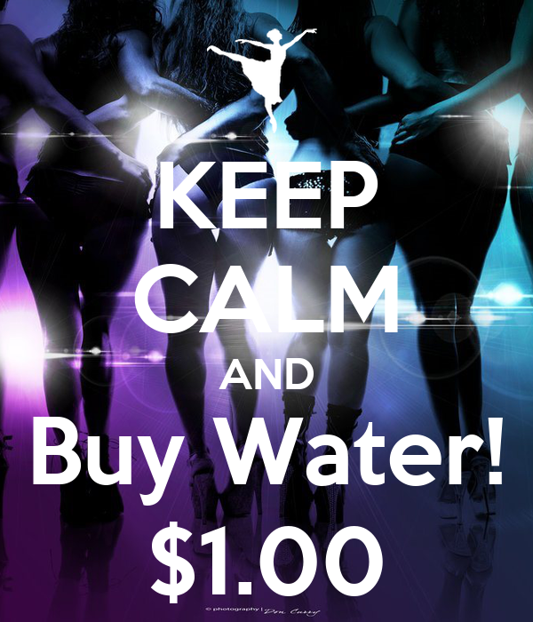 KEEP CALM AND Buy Water! $1.00