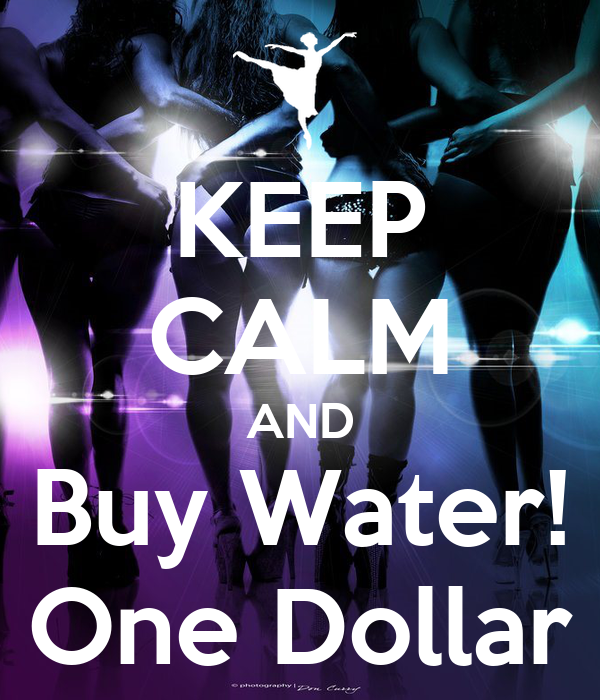 KEEP CALM AND Buy Water! One Dollar