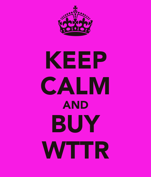 KEEP CALM AND BUY WTTR