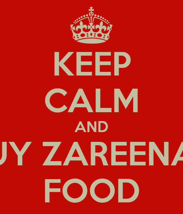 KEEP CALM AND BUY ZAREENAH FOOD