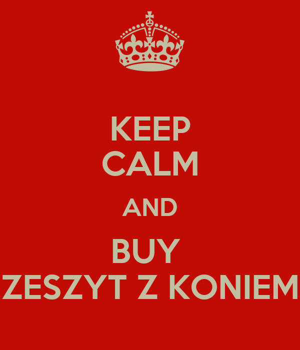 KEEP CALM AND BUY  ZESZYT Z KONIEM