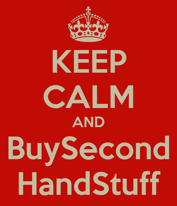 KEEP CALM AND BuySecond HandStuff