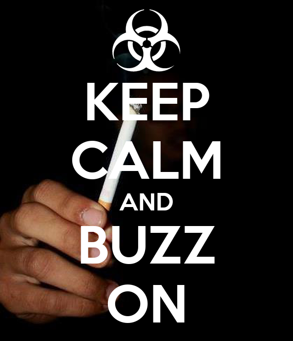 KEEP CALM AND BUZZ ON