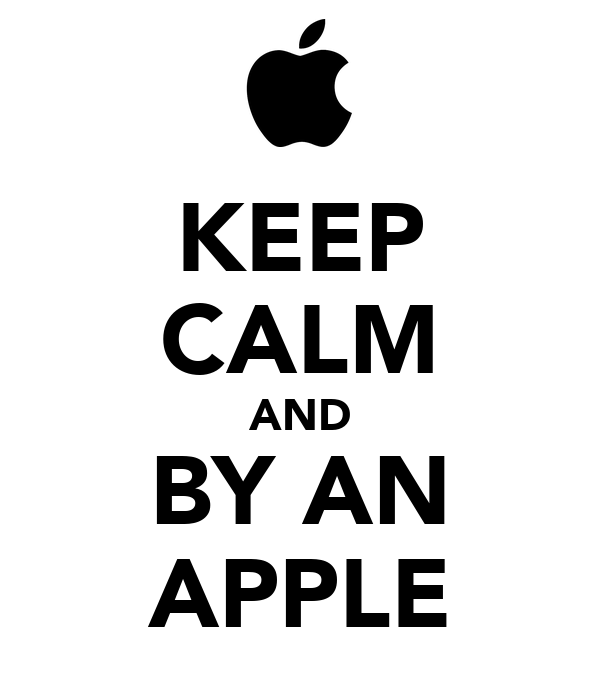 KEEP CALM AND BY AN APPLE