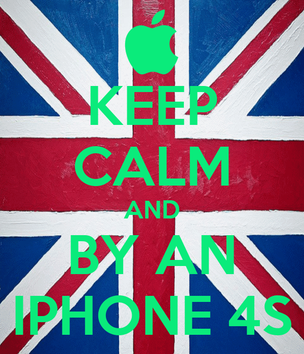 KEEP CALM AND BY AN IPHONE 4S