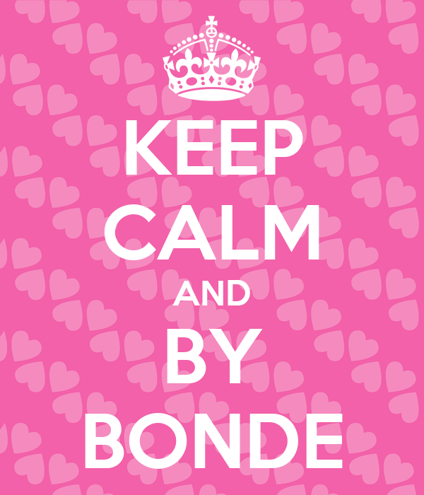 KEEP CALM AND BY BONDE