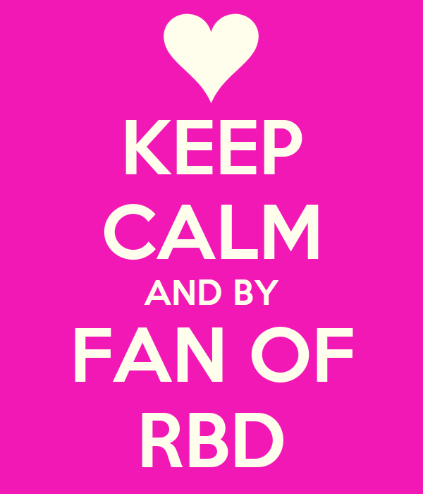 KEEP CALM AND BY FAN OF RBD