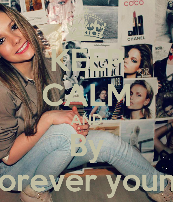 KEEP CALM AND By Forever young