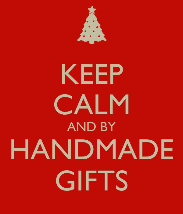 KEEP CALM AND BY HANDMADE GIFTS