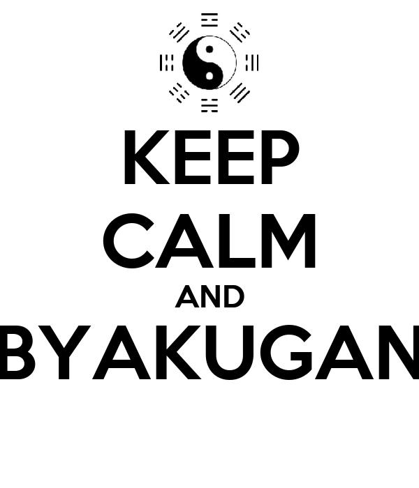 KEEP CALM AND BYAKUGAN