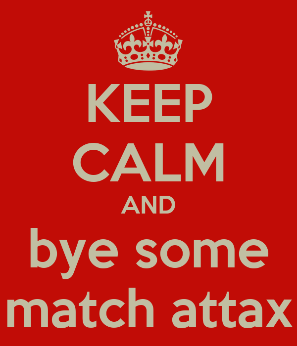 KEEP CALM AND bye some match attax