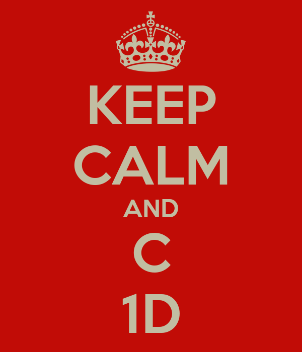 KEEP CALM AND C 1D