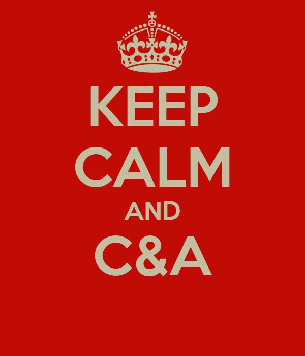 KEEP CALM AND C&A