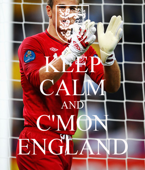 KEEP CALM AND C'MON ENGLAND