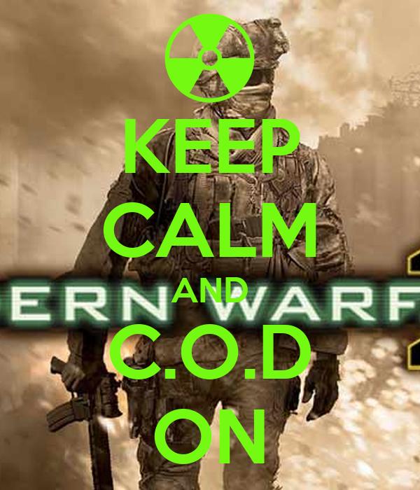 KEEP CALM AND C.O.D ON