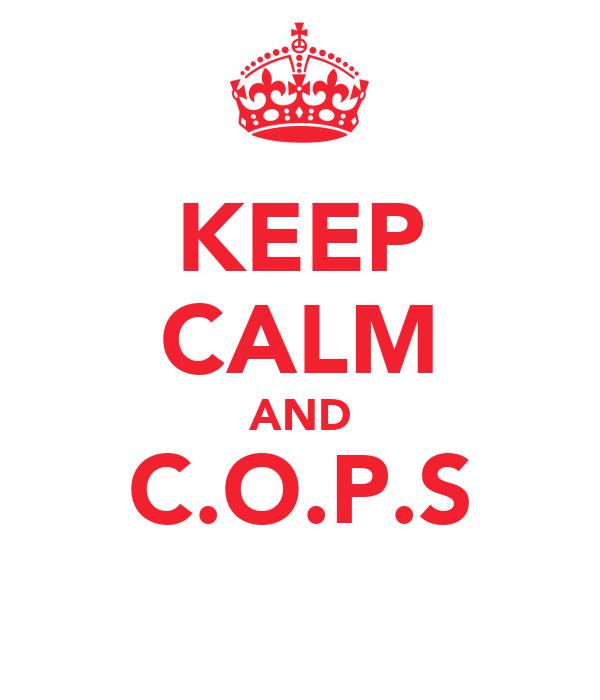 KEEP CALM AND C.O.P.S