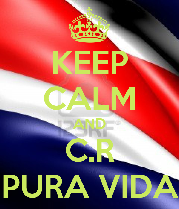 KEEP CALM AND C.R ¡PURA VIDA!