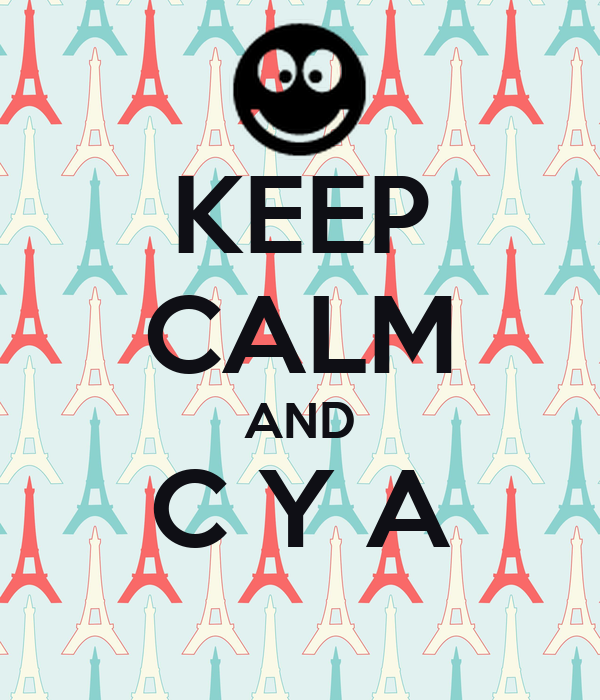 KEEP CALM AND C Y A