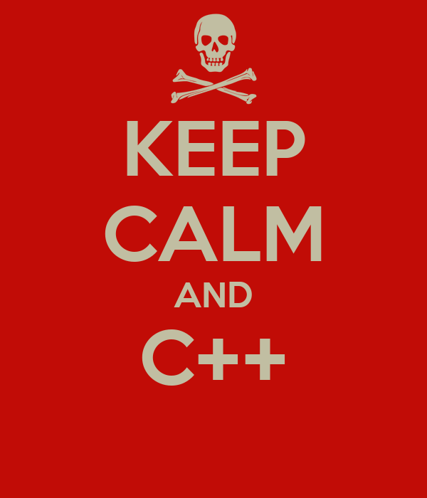 KEEP CALM AND C++