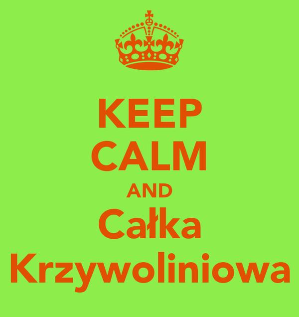 KEEP CALM AND Całka Krzywoliniowa