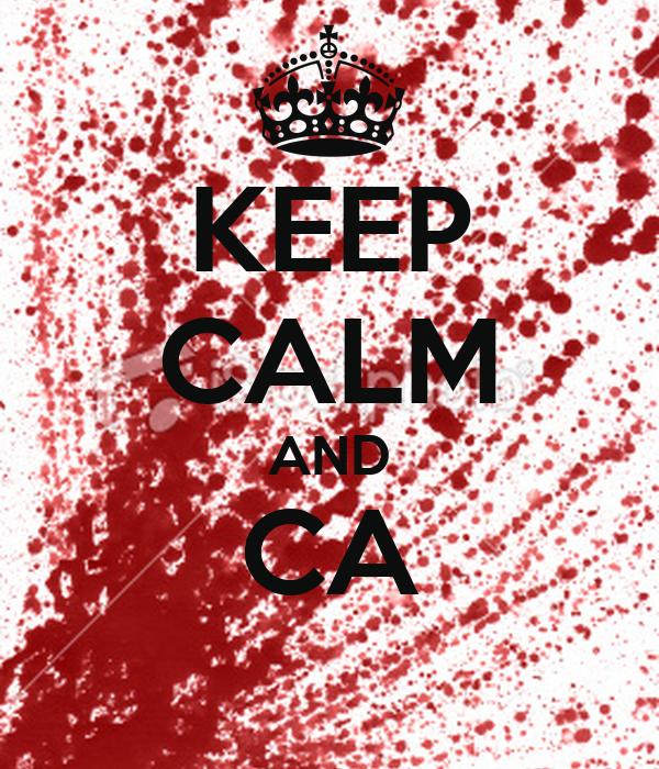 KEEP CALM AND CA