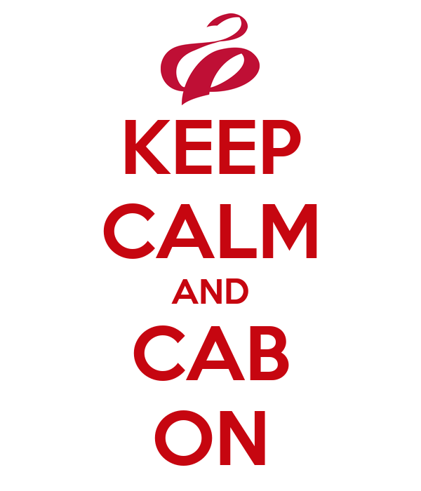KEEP CALM AND CAB ON