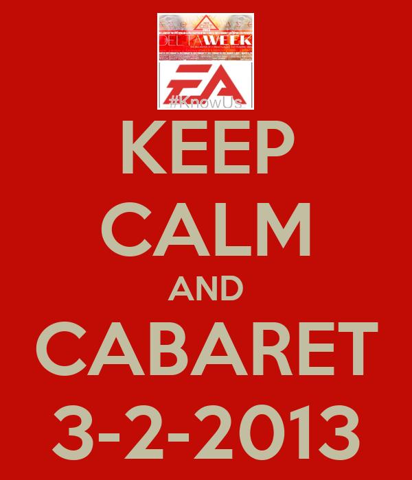 KEEP CALM AND CABARET 3-2-2013