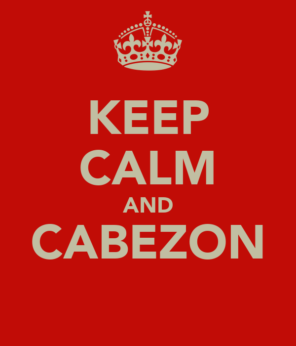 KEEP CALM AND CABEZON