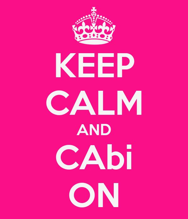KEEP CALM AND CAbi ON