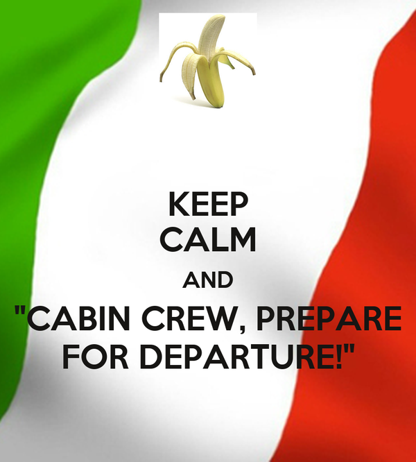 """KEEP CALM AND """"CABIN CREW, PREPARE FOR DEPARTURE!"""""""