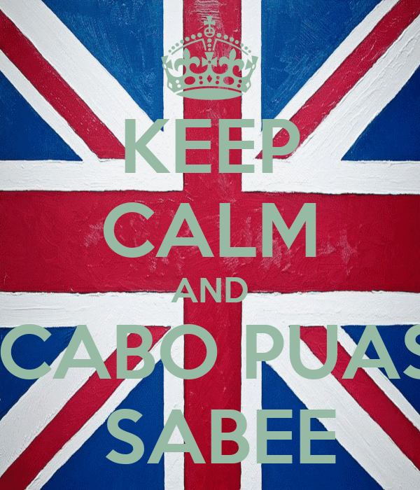 KEEP CALM AND  CABO PUAS  SABEE
