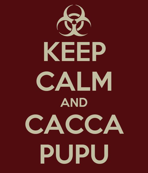 KEEP CALM AND CACCA PUPU