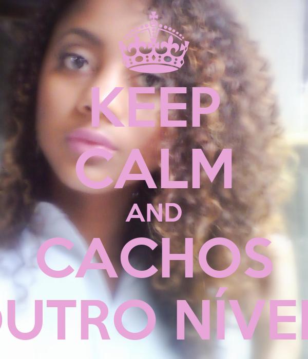 KEEP CALM AND CACHOS  OUTRO NÍVEL...