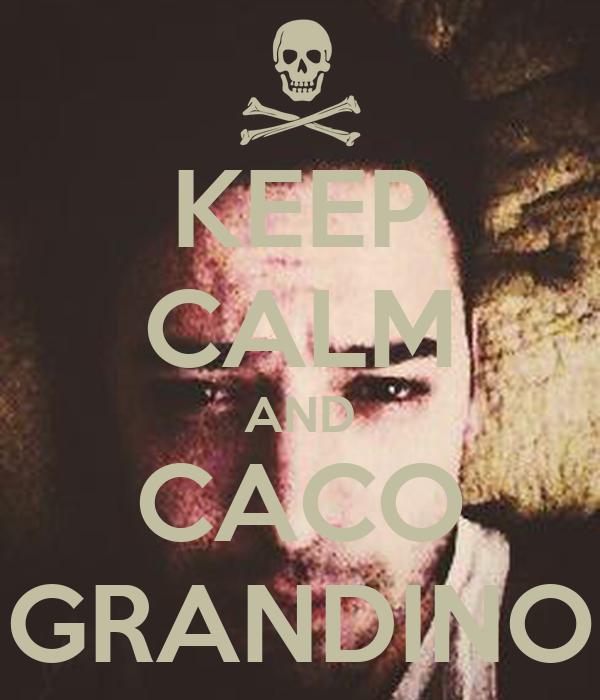 KEEP CALM AND CACO GRANDINO