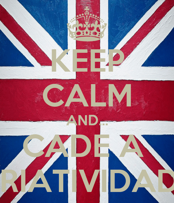 KEEP CALM AND... CADE A  CRIATIVIDADE