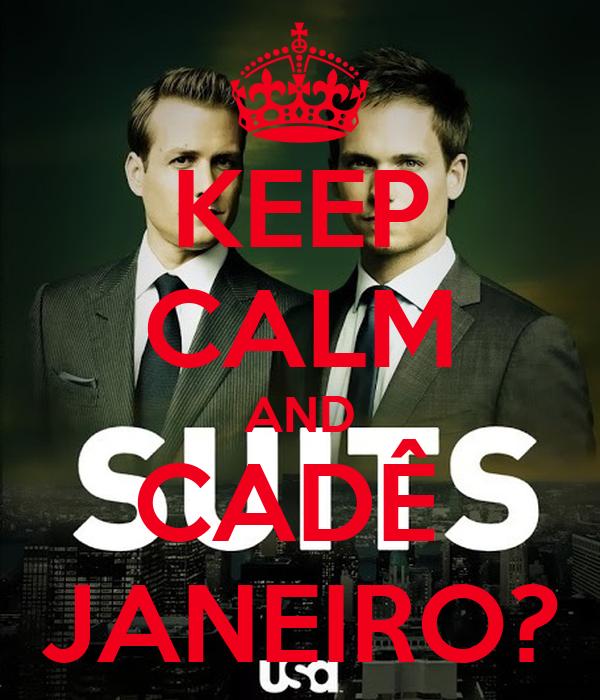 KEEP CALM AND CADÊ  JANEIRO?