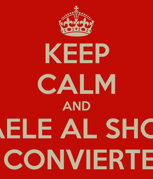 KEEP CALM AND CAELE AL SHOW EL TAMBO SE CONVIERTE EN LEYENDA