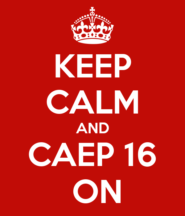 KEEP CALM AND CAEP 16  ON