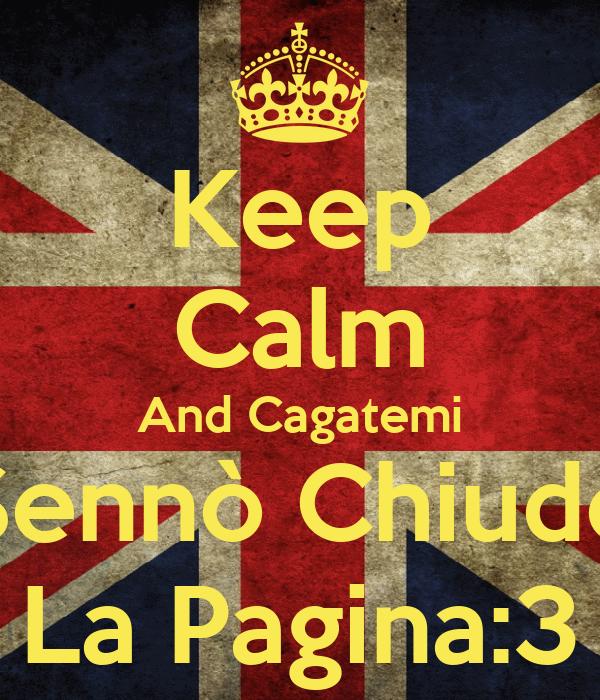 Keep Calm And Cagatemi Sennò Chiudo La Pagina:3