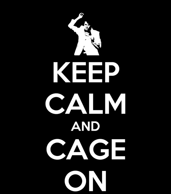 KEEP CALM AND CAGE ON