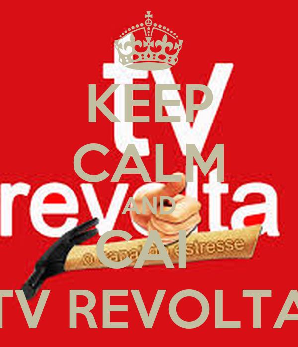 KEEP CALM AND CAI  TV REVOLTA