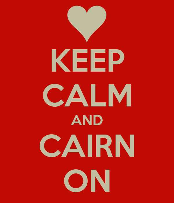KEEP CALM AND CAIRN ON
