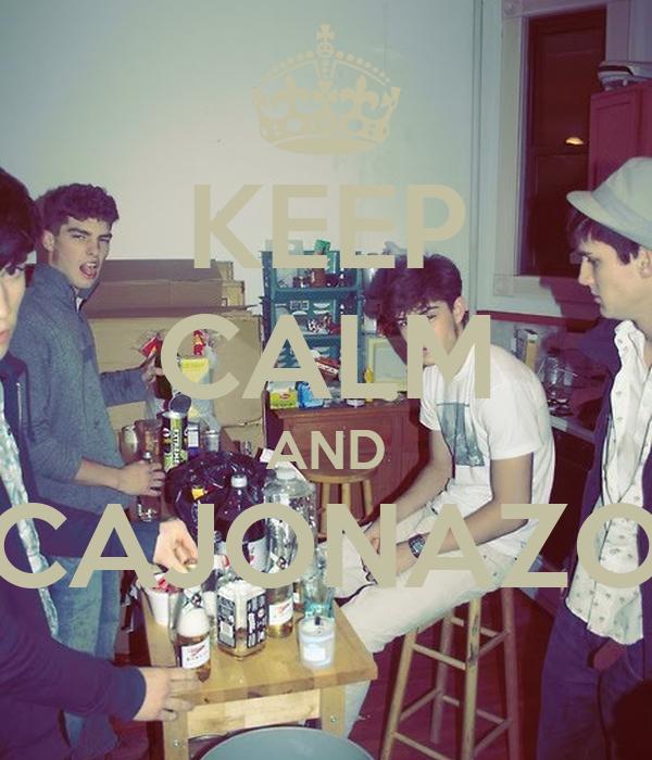 KEEP CALM AND CAJONAZO