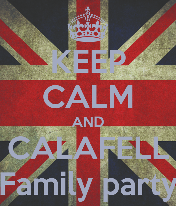 KEEP CALM AND CALAFELL Family party