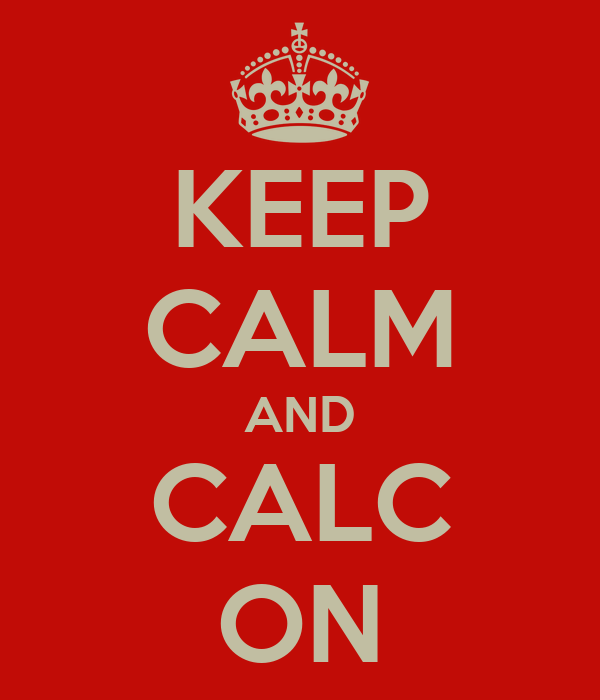 KEEP CALM AND CALC ON