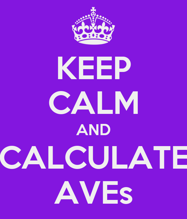 KEEP CALM AND CALCULATE AVEs