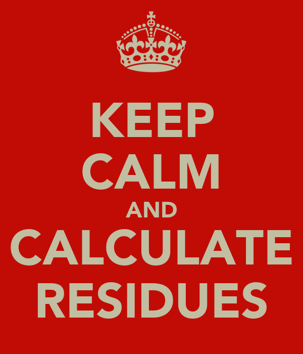 KEEP CALM AND CALCULATE RESIDUES