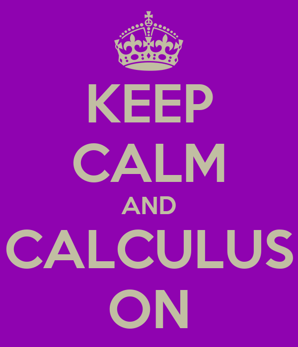 KEEP CALM AND CALCULUS ON